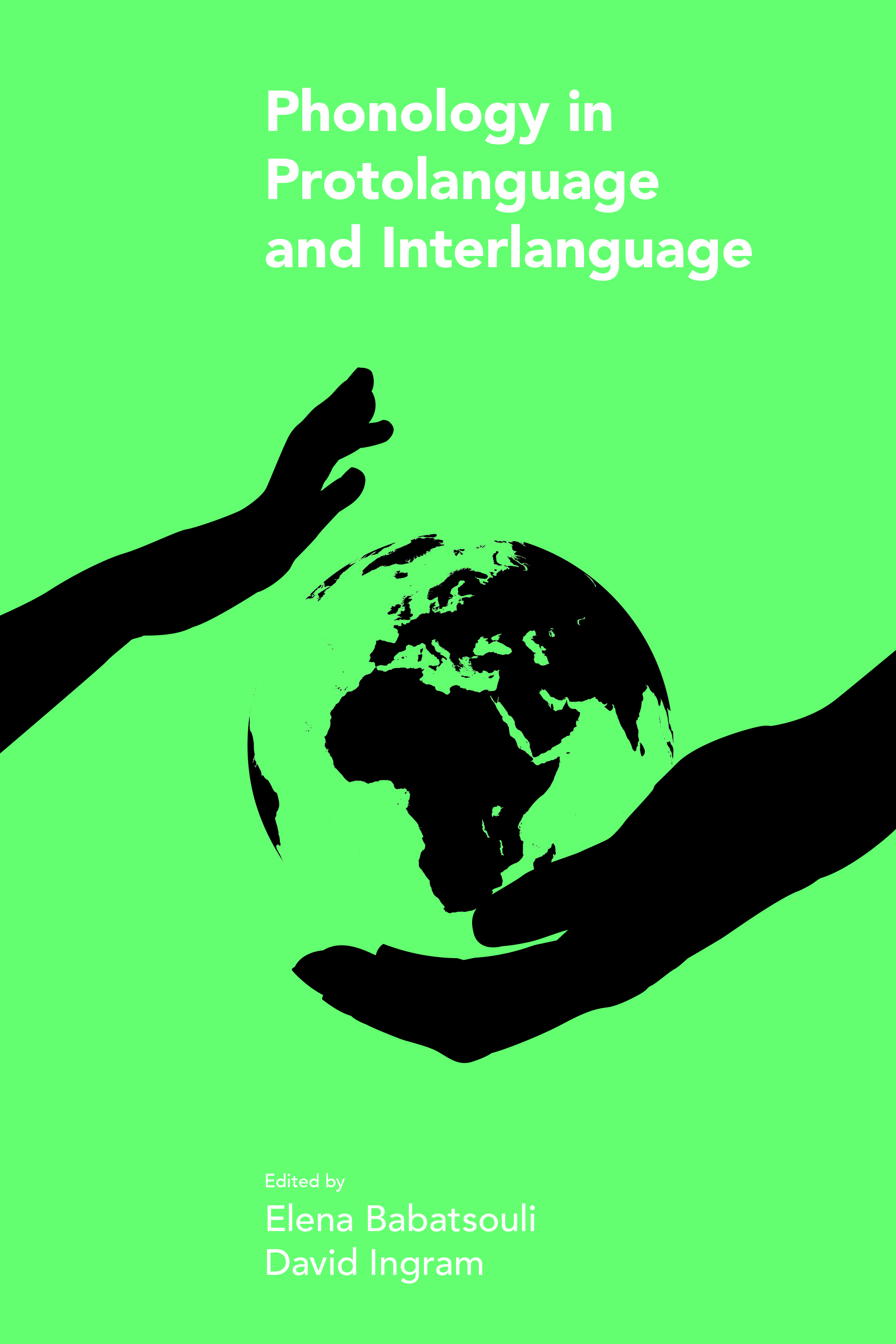 Protolanguage/Interlanguage Phonology